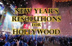 New-Years-Resolutions-for-Hollywood